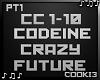 ♪C♪ Codeine Pt 1