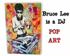 Bruce Lee is a DJ