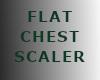 SL Flat Chest Scaler