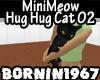 MiniMeow Hug Hug Cat 02