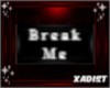 Badge: Break Me