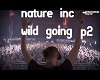 nature inc wild going p2