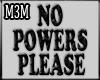 *M3M* No Powers Plz Sing