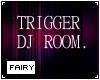 DJ ROOM - Trigger & Spin