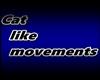 Cat like movement