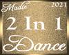 !a DRV 2 In 1 Dance