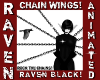 RAVEN BLACK CHAIN WINGS!