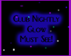Club Nightly Glow