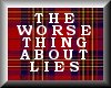 Worst thing about lies