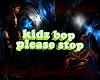 Kidz Bop Please Stop
