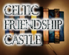 Celtic Friendship Castle