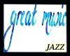 Jazzie-Great Music Sign