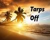 Tarps Off