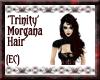 {EC}Trinity Morgana Hair