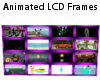 Animated LCD Frames