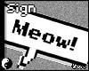 LR - Meow! Sign