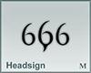 Headsign 666