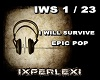 I WILL SURVIVE/ EPIC POP