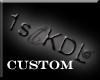 1stKDL Custom