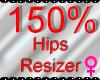 *M* Hips Resizer 150%
