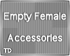 DEV - Empty Female Acces