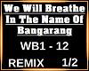 We Will Breathe ... 1/2