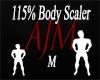 115% Body  Scaler *M
