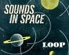 Sounds In Space (Loop)