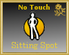 No Touch Sitting Spot