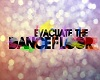 Evacuate the Dance Floor