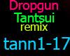 Dropgun  Tantsui