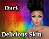 Dark Delicious Skin