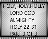 HOLY,HOLY,HOLY PT3