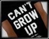 Cant Grow Up Tee