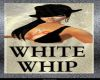 WHITE whip