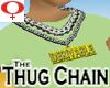 Thug Chain -Womens