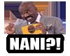 ~A~ NANI?! Sign
