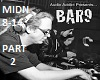 Bar9 - Midnight - Part 2