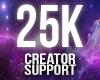 25K Creator Support