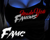 !F! I Made You Famous