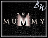 *BW* The Mummy Filler