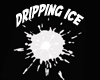 `CC`DRIPPING ICE