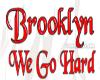 Brooklyn We Go Hard whte