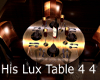 !R His Lux Table 4 4
