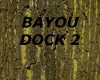 [LD] BAYOU DOCK 2