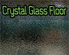 G~ Crystal Glass Floor ~