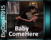 [BD]BabyComeHere