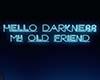 Darkness Neon Sign