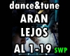 Aran  Lejos Dance&Tune