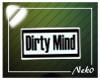 *NK* Dirty Mind Sign